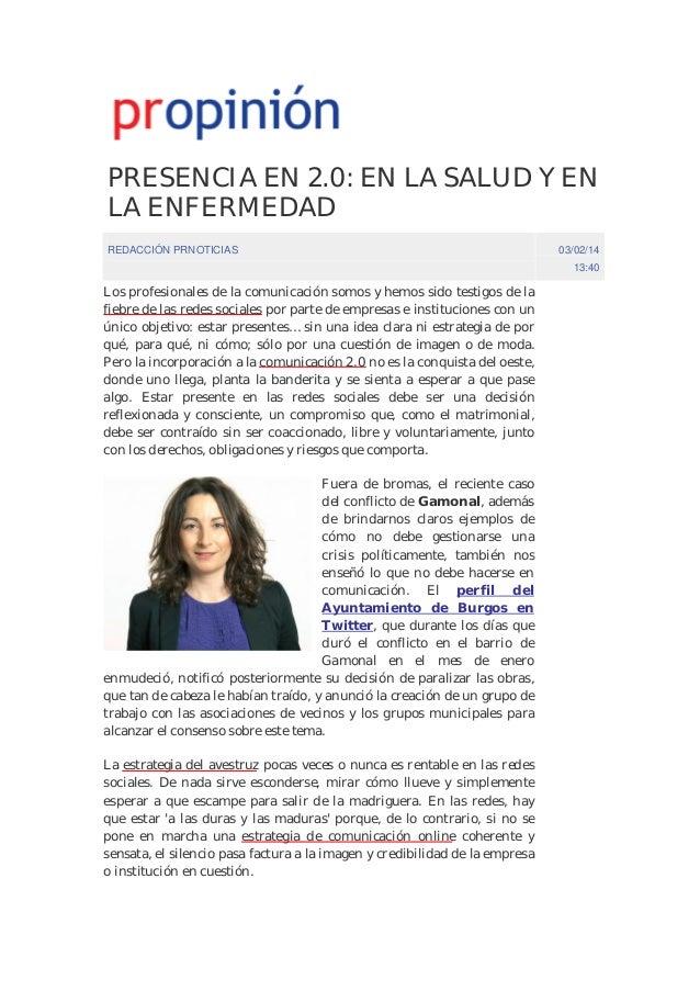 PRESENCIA EN 2.0: EN LA SALUD Y EN LA ENFERMEDAD REDACCIÓN PRNOTICIAS  03/02/14 13:40  Los profesionales de la comunicació...