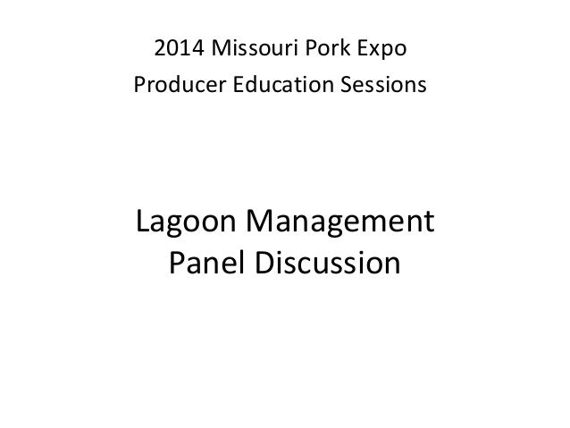 2014 Missouri Pork Expo Producer Education Sessions  Lagoon Management Panel Discussion