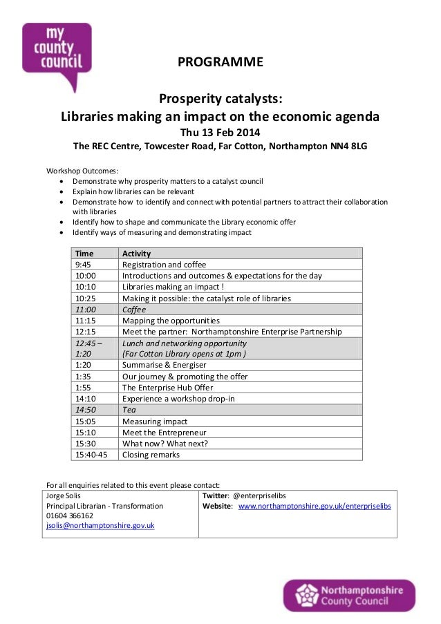 PROGRAMME Prosperity catalysts: Libraries making an impact on the economic agenda Thu 13 Feb 2014 The REC Centre, Towceste...
