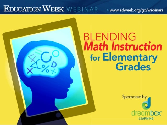 Blending Math Instruction for Elementary Grades DreamBox Learning