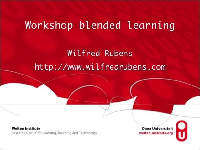 Workshop blended learning Wilfred Rubens http://www.wilfredrubens.com