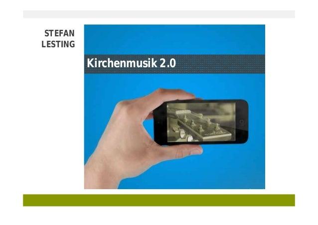STEFAN LESTING  Kirchenmusik 2.0