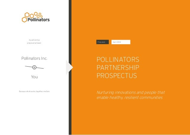 POLLINATORS PARTNERSHIP PROSPECTUS Pollinators Inc. You Prepared: Because what we do, together, matters A partnership prop...