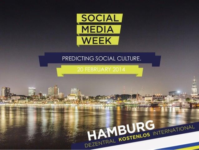 PREDICTING SOCIAL CULTURE. 20 FEBRUARY 2014