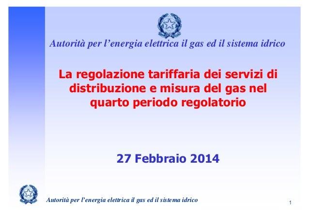 Autorità per l'energia elettrica il gas ed il sistema idrico  La regolazione tariffaria dei servizi di distribuzione e mis...