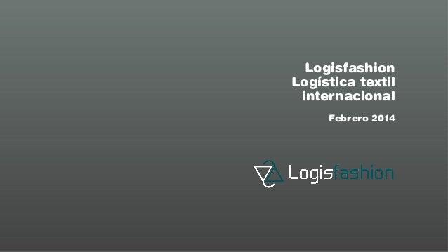 Logisfashion Logística textil internacional Febrero 2014