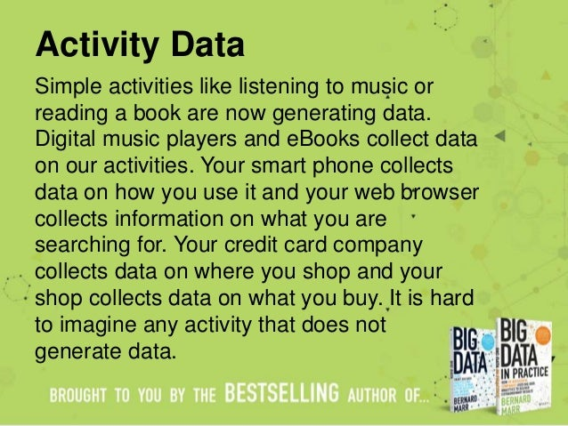 Activity Data Simple activities like listening to music or reading a book are now generating data. Digital music players a...