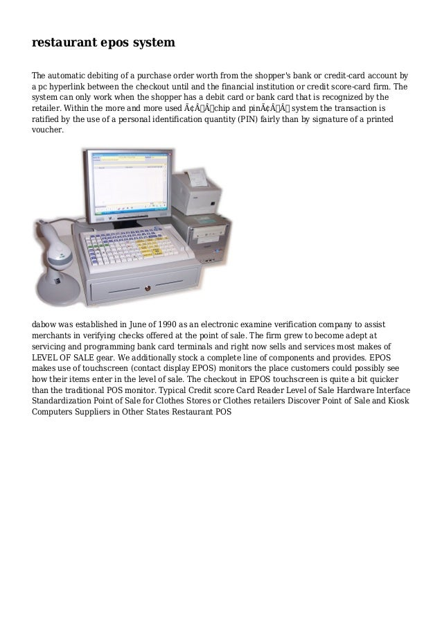 restaurant epos system The automatic debiting of a purchase order worth from the shopper's bank or credit-card account by ...