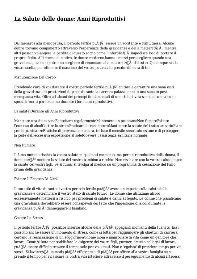 La Salute delle donne: Anni Riproduttivi Dal menarca alla menopausa, il periodo fertile può essere un eccitante e tumul...