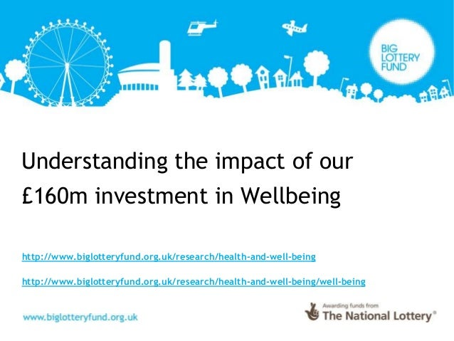 Understanding the impact of our £160m investment in Wellbeing http://www.biglotteryfund.org.uk/research/health-and-well-be...