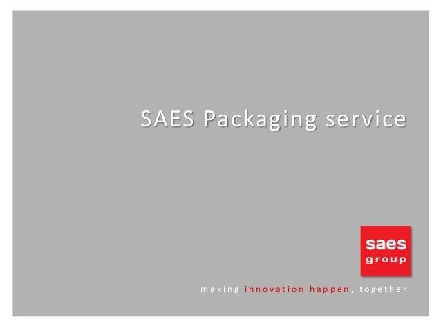 SAESPackagingservice  making innovationhappen,together
