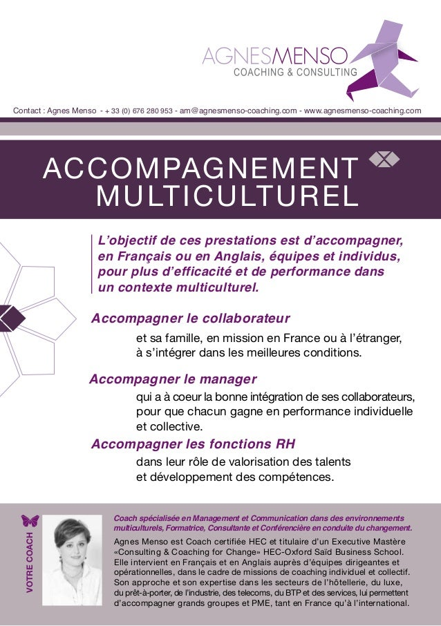 ACCOMPAGNEMENT MULTICULTUREL Contact : Agnes Menso - + 33 (0) 676 280 953 - am@agnesmenso-coaching.com - www.agnesmenso-co...