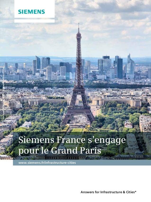 Answers for Infrastructure & Cities* *Desréponsespourlesvillesetlesgrandesinfrastructures www.siemens.fr/infrastructure-ci...