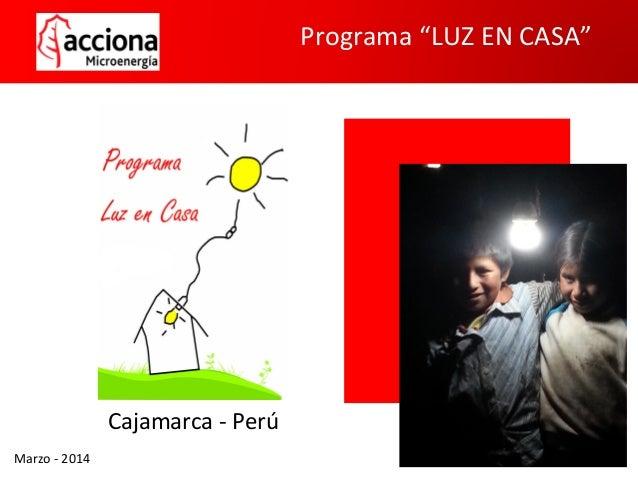 """Cajamarca - Perú Marzo - 2014 Programa """"LUZ EN CASA"""""""