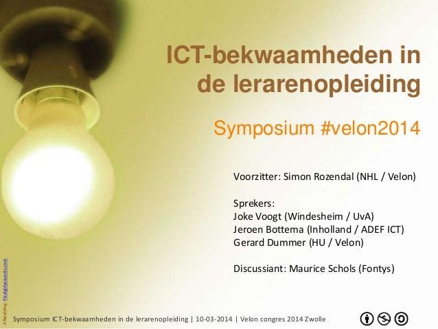 Symposium ICT-bekwaamheden in de lerarenopleiding | 10-03-2014 | Velon congres 2014 Zwolle ICT-bekwaamheden in de lerareno...