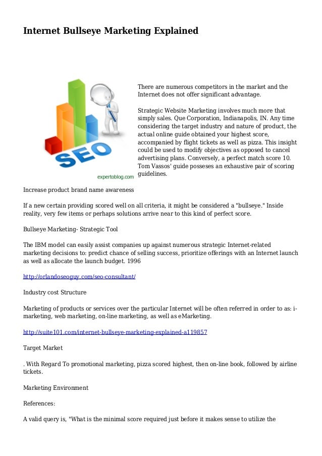 Internet Bullseye Marketing Explained There are numerous competitors in the market and the Internet does not offer signifi...