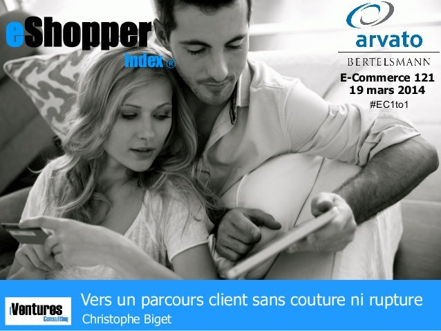 1© iVentures Consulting 2014 eShopper Index ®eShopper Index Vers un parcours client sans couture ni rupture ® E-Commerce 1...