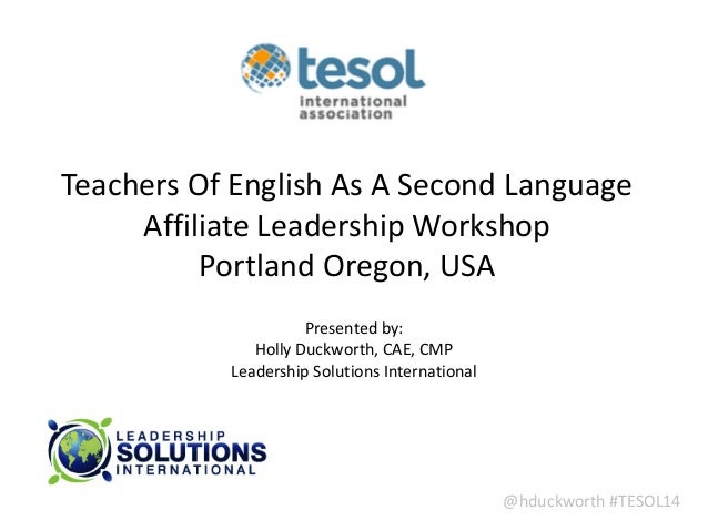 @hduckworth  #TESOL14 Teachers  Of  English  As  A  Second  Language   Affiliate  Leadership  Workshop...