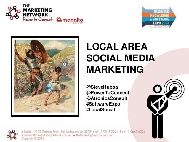 LOCAL AREA SOCIAL MEDIA MARKETING @SteveHubba @PowerToConnect @AtronicsConsult #SoftwareExpo #LocalSocial