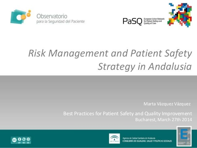 Marta Vázquez Vázquez Risk Management and Patient Safety Strategy in Andalusia Best Practices for Patient Safety and Quali...