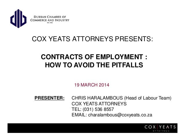 COX YEATS ATTORNEYS PRESENTS: 19 MARCH 2014 PRESENTER: CHRIS HARALAMBOUS (Head of Labour Team) COX YEATS ATTORNEYS TEL: (0...