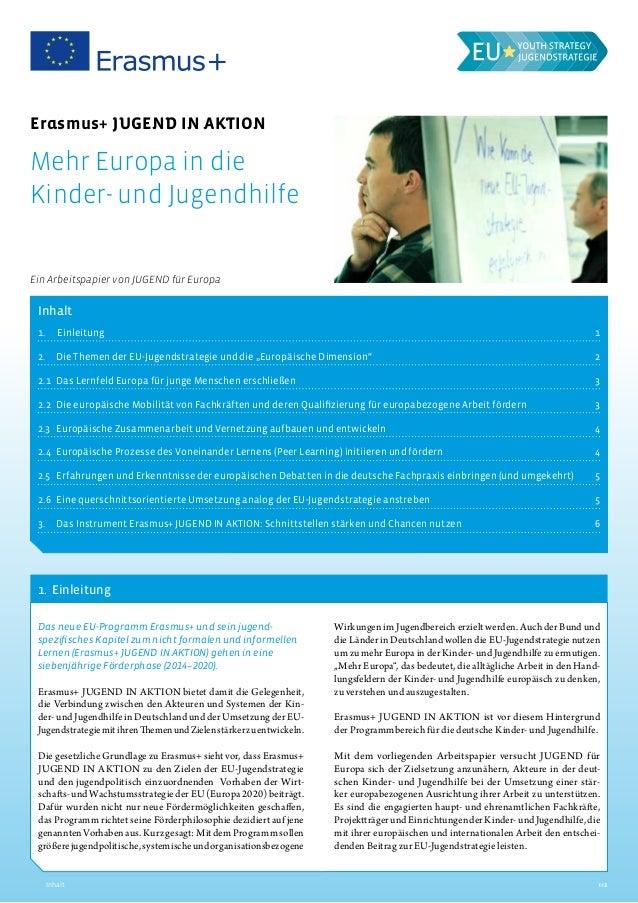 Inhalt >>1 Das neue EU-Programm Erasmus+ und sein jugend spezifisches Kapitel zum nicht formalen und informellen Lernen ...