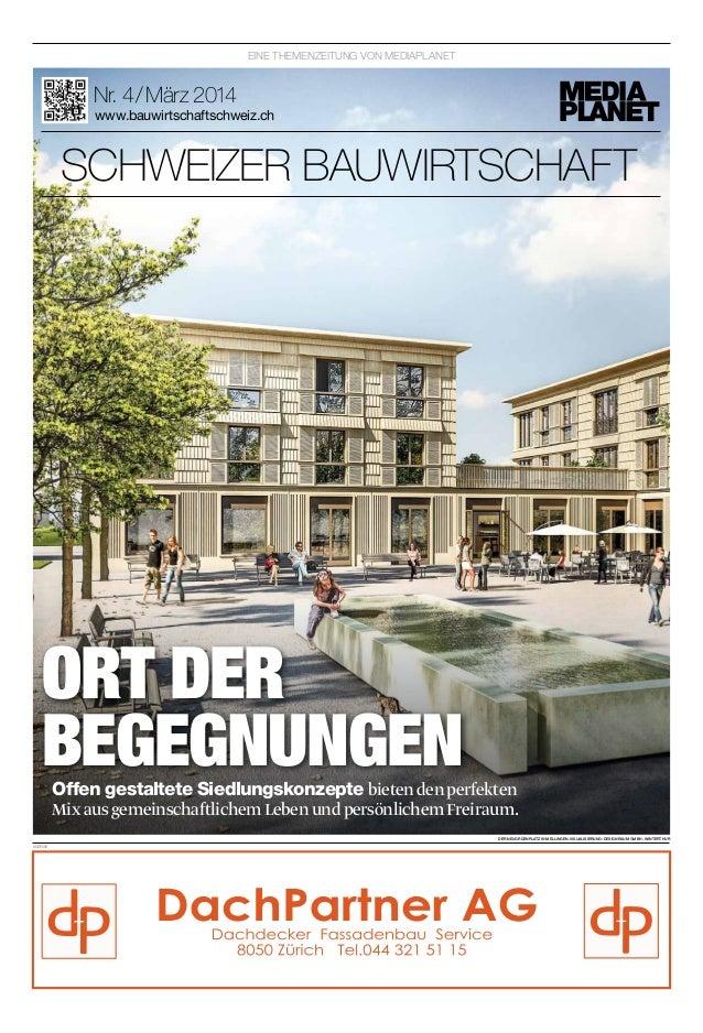 Nr. 4 / März 2014  www.bauwirtschaftschweiz.ch  ORT DER  BEGEGNUNGEN  Offen gestaltete Siedlungskonzepte bieten den perfek...