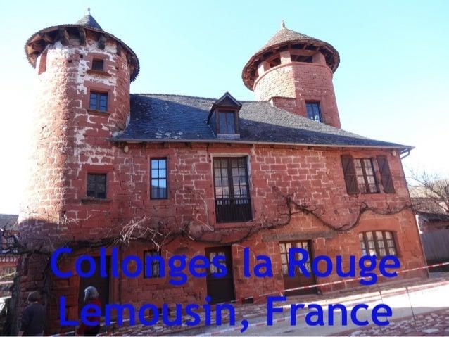 Collonges la Rouge, es un pueblo de unos 500 habitantes, que está en la Ruta de Santiago, que la oficina de Turismo Francé...