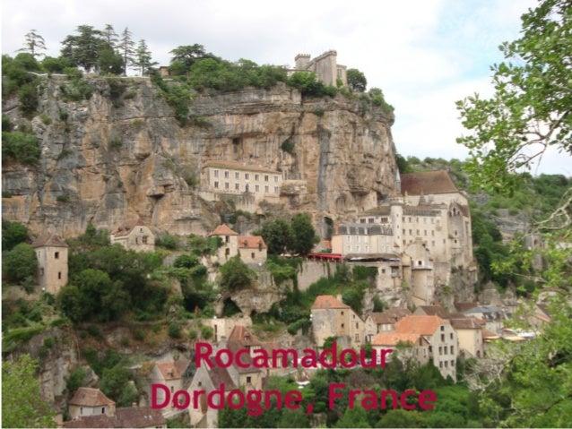 Rocamadour está situada en el centro del Parte Natural Regional de las Mesetas del Quercy. Es una ciudad medieval construi...