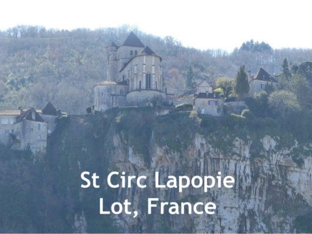 Saint Circ Lapopie es un pasado presente. El pasado representado por la iglesia gótica del Siglo XVI. El presente formado ...