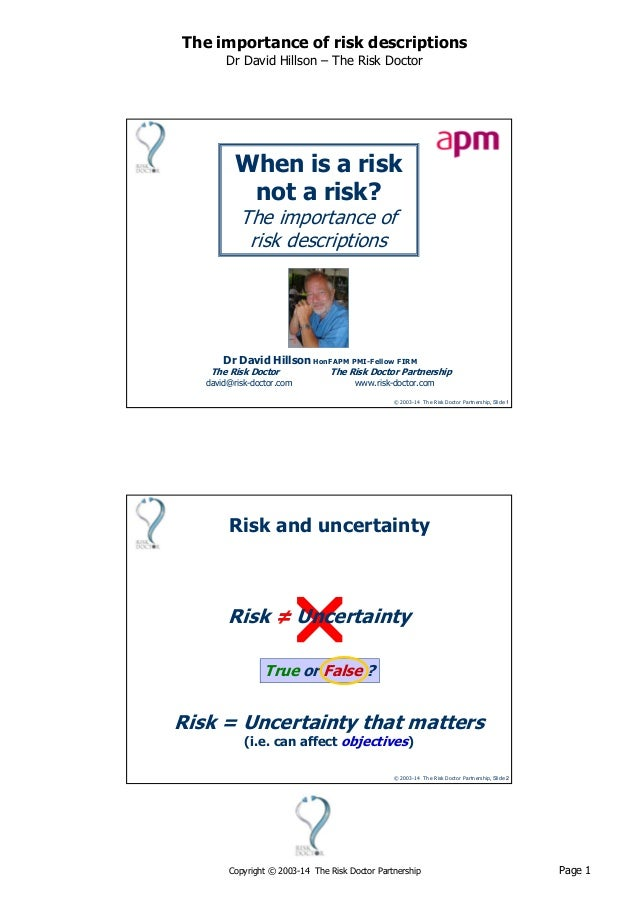 Page 1Copyright © 2003-14 The Risk Doctor Partnership The importance of risk descriptions Dr David Hillson – The Risk Doct...