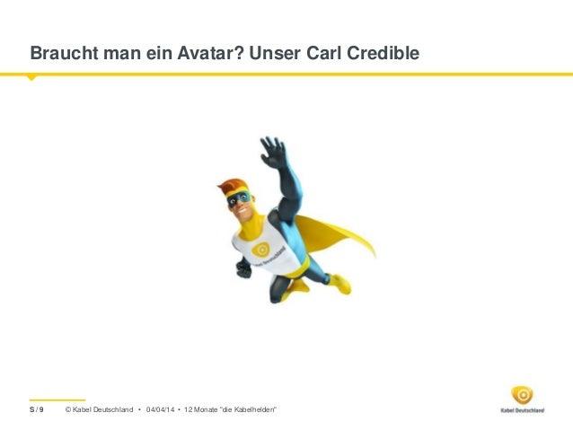 """© Kabel Deutschland • Braucht man ein Avatar? Unser Carl Credible 04/04/14 • 12 Monate """"die Kabelhelden""""S / 9"""