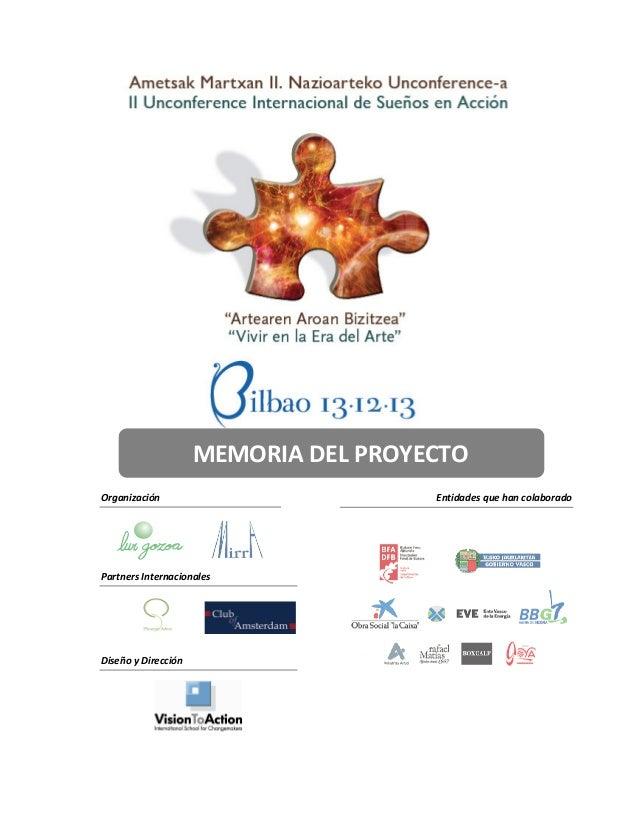MEMORIA DEL PROYECTO Organización Partners Internacionales Diseño y Dirección Entidades que han colaborado