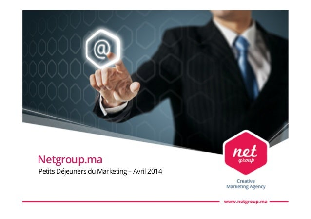 Netgroup.ma Petits Déjeuners du Marketing – Avril 2014