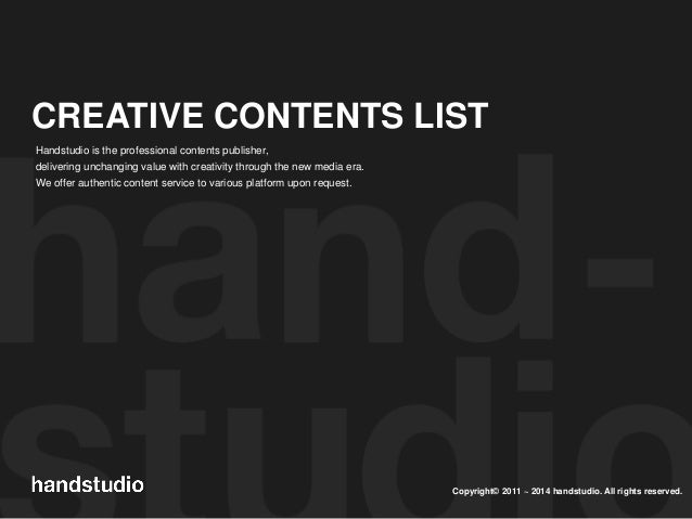 Copyright© 2011 ~ 2014 handstudio. All rights reserved. CREATIVE CONTENTS LIST Handstudio is the professional contents pub...