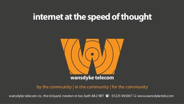 wansdyke telecom cic, the rickyard, newton st loe, bath BA2 9BT (: 01225 945047 :www.wansdyketele.com by the community ...