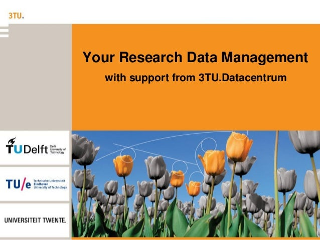 Your Research Data Management with support from 3TU.Datacentrum