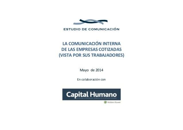 LACOMUNICACIÓNINTERNA DELASEMPRESASCOTIZADAS (VISTAPORSUSTRABAJADORES)   Mayode2014  Encolaborac...