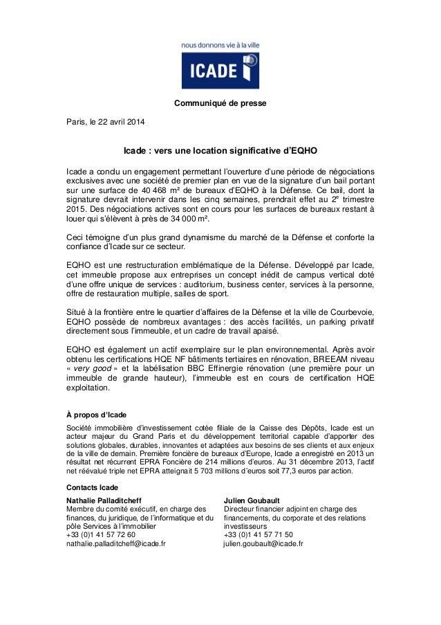 Communiqué de presse Paris, le 22 avril 2014 Icade : vers une location significative d'EQHO Icade a conclu un engagement p...