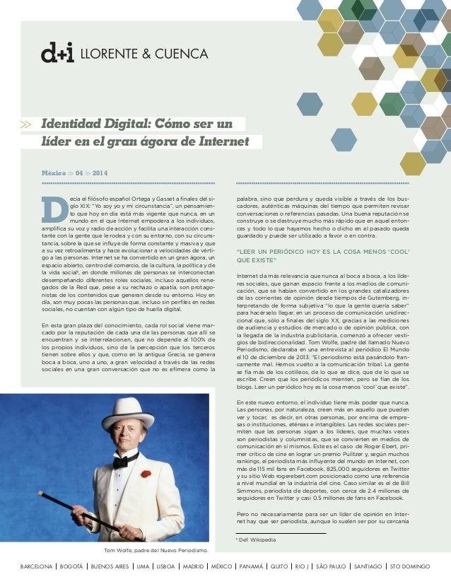 Identidad Digital: Cómo ser un líder en el gran ágora de Internet México 04 2014 D ecía el filósofo español Ortega y Gasse...
