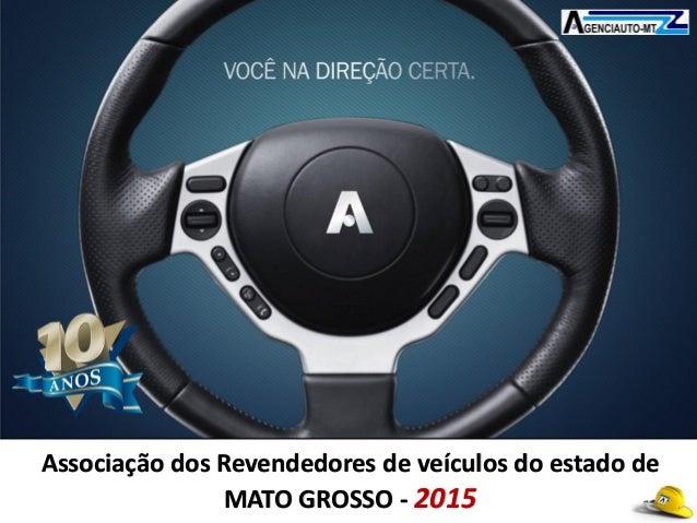 Associação dos Revendedores de veículos do estado de MATO GROSSO - 2015