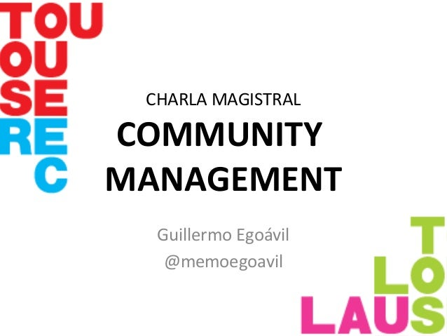 CHARLA MAGISTRAL COMMUNITY MANAGEMENT Guillermo Egoávil @memoegoavil