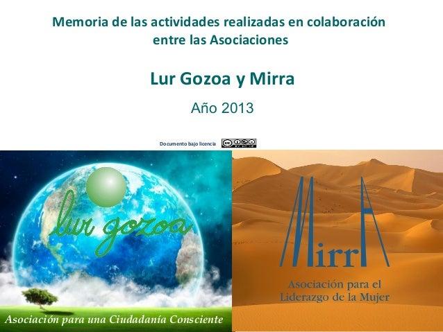 Año 2013 Asociación para una Ciudadanía Consciente Memoria de las actividades realizadas en colaboración entre las Asociac...
