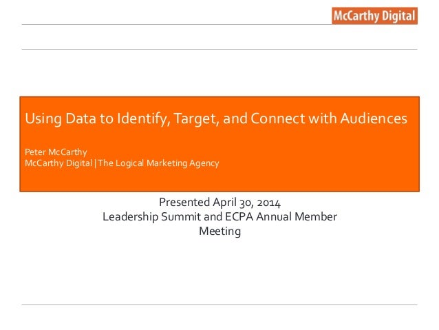 Using  Data  to  Identify,  Target,  and  Connect  with  Audiences  Peter  McCarthy  McCarthy  Digital  |  The  Logical  M...