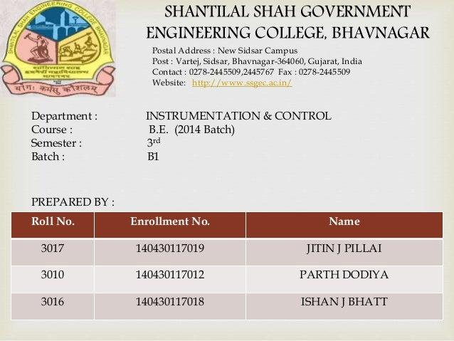 SHANTILAL SHAH GOVERNMENT ENGINEERING COLLEGE, BHAVNAGAR Postal Address : New Sidsar Campus Post : Vartej, Sidsar, Bhavnag...