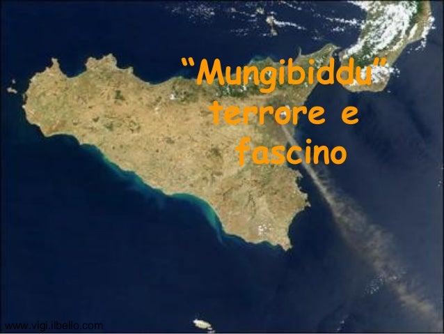 """""""Mungibiddu"""" terrore e fascino www.vigi.ilbello.com"""