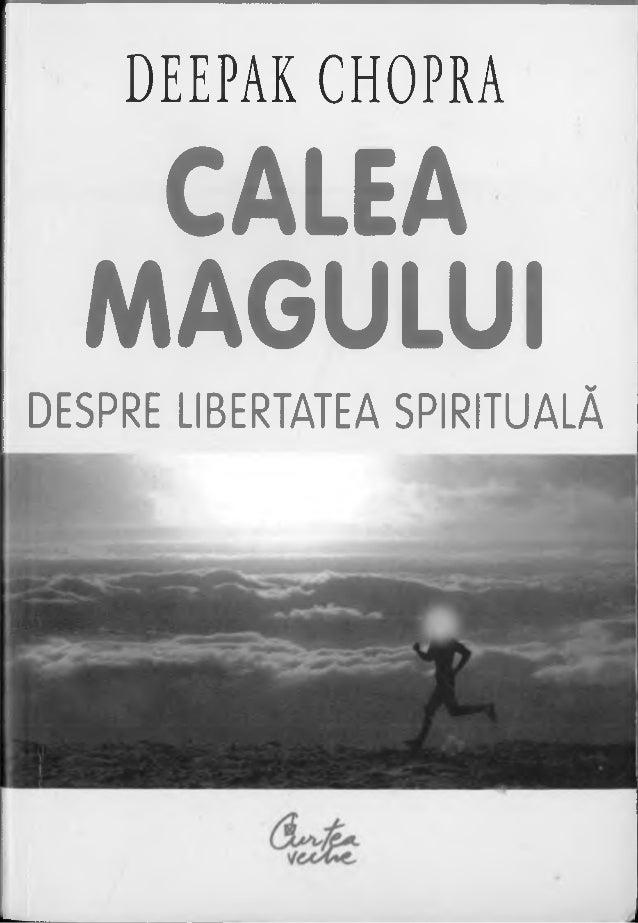 DEEPAK CHOPRA  CALEA  MAGU LUI  DESPRE LIBERTATEA SPIRITUALĂ