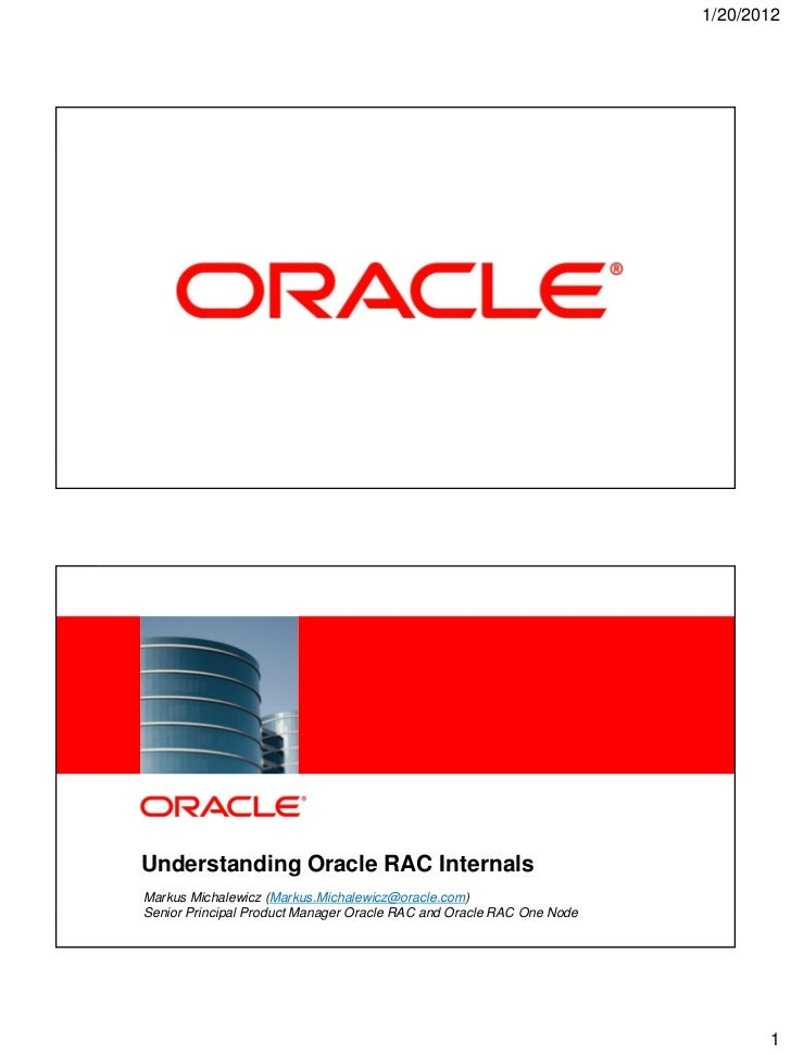 1/20/20121   Copyright © 2011, Oracle and/or its affiliates. All rights reserved.            Understanding Oracle RAC Inte...