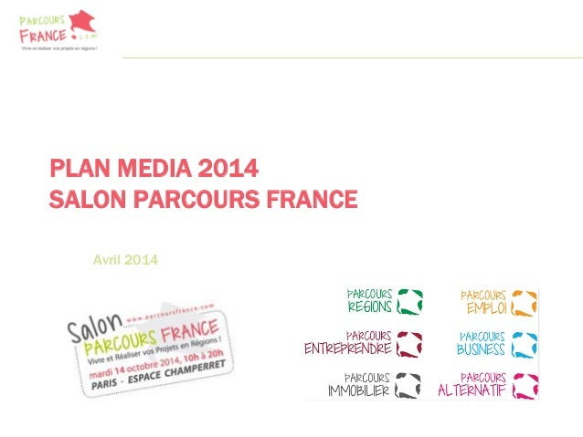 PLAN MEDIA 2014 SALON PARCOURS FRANCE Avril 2014