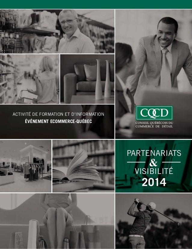 1 PARTENARIATS VISIBILITÉ 2014 ACTIVITÉ DE FORMATION ET D'INFORMATION ÉVÉNEMENT ECOMMERCE-QUÉBEC